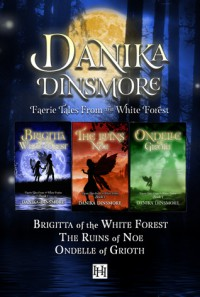 Faerie Tales from the White Forest Omnibus - Danika Dinsmore