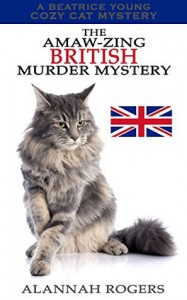 The Amaw-zing British Murder Mystery - Alannah Rogers