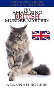 The Amaw-zing British Murder Mystery - Alannah Rogers