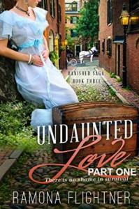 Undaunted Love (PART ONE) - Ramona Flightner