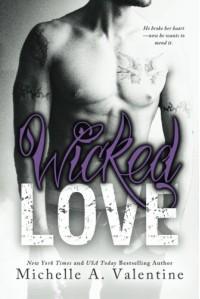 Wicked Love (Wicked White Series) - Michelle A. Valentine