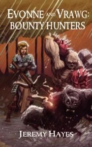 Evonne and Vrawg: Bounty Hunters - Jeremy Hayes