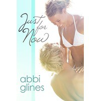 Just for Now (Sea Breeze, #4) - Abbi Glines