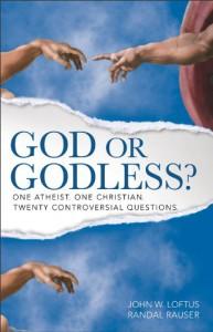God or Godless?: One Atheist. One Christian. Twenty Controversial Questions. - John W. Loftus, Randal Rauser