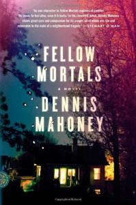 Fellow Mortals - Dennis  Mahoney