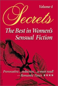 Secrets: Volume 4 - Jeanie Cesarini, Emma Holly, Desiree Lindsey, Betsy Morgan, Susan Paul