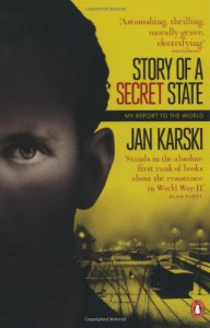 Story of a Secret State: My Report to the World (Penguin Paperback Classics) - Jan Karski