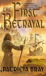The First Betrayal - Patricia Bray
