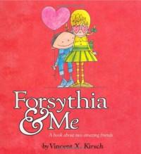 Forsythia & Me - Vincent X. Kirsch