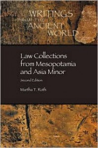 Law Collections from Mesopotamia and Asia Minor - Martha T. Roth, Piotr Michalowski