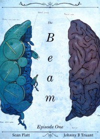 The Beam: Episode 1 - Sean Platt, Johnny B. Truant