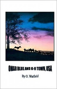 Omar Blue and K-9 Town, USA - O. Warfield