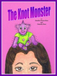 The Knot Monster - Danielle Buss, Jennifer Hazen Buss