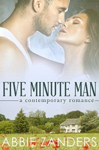 Five Minute Man: A Contemporary Love Story - Abbie Zanders