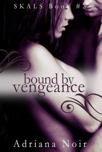 Bound by Vengeance (SKALS, #2) - Adriana Noir