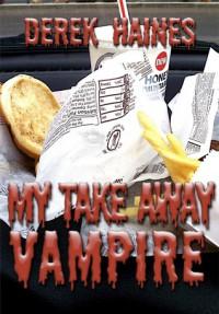 My Take Away Vampire - Derek Haines