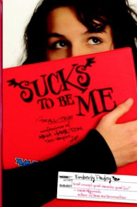 Sucks to Be Me: The All-True Confessions of Mina Hamilton, Teen Vampire (maybe) - Kimberly Pauley