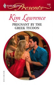 Pregnant by the Greek Tycoon - Kim Lawrence
