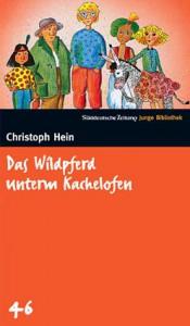 Das Wildpferd unterm Kachelofen (SZ Junge Bibliothek, #46) - Christoph Hein