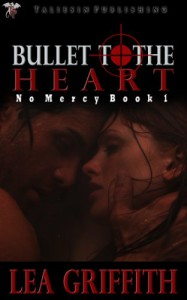 Bullet to the Heart - Lea Griffith
