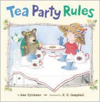 Tea Party Rules - Ame Dyckman, K.G. Campbell
