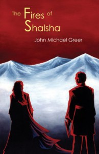 The Fires of Shalsha - Deva Berg, John Michael Greer