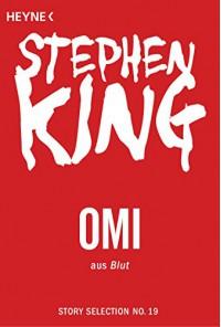 Omi: Story aus Blut (Story Selection 19) - Stephen King, Joachim Körber