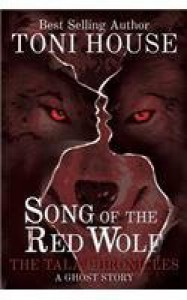 Song Of The Red Wolf: The Tala Chronicles by Toni House (2015-09-16) - Toni House