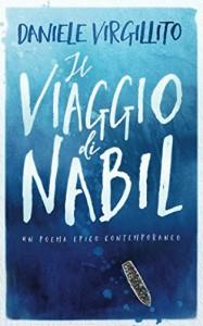 Il viaggio di Nabil: un poema epico contemporaneo - Daniele Virgillito