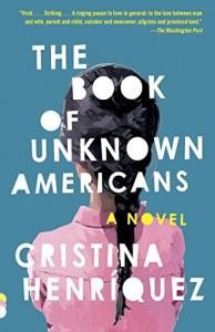 The Book of Unknown Americans - Cristina Henriquez