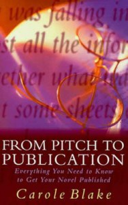 From Pitch to Publication: Everything You Need to Know to Get Your Novel Published - Carole Blake