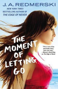 The Moment of Letting Go - J.A. Redmerski