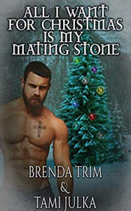 All I Want for Christmas is my Mating Stone - Brenda Trim