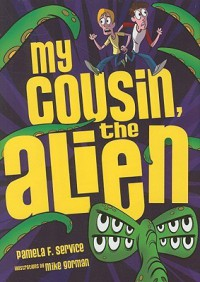 My Cousin, the Alien - Pamela F. Service