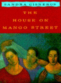 The House on Mango Street - Sandra Cisneros