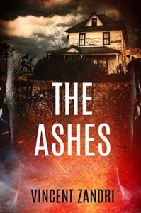 The Ashes (The Rebecca Underhill Trilogy) (Volume 2) - Vincent Zandri