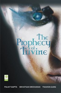 The Prophecy of Trivine - Tnahsin Garg, Srivatsan Sridharan, Pulkit  Gupta