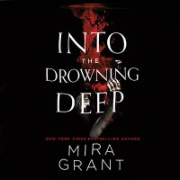 Into the Drowning Deep - Mira Grant, Christine Lakin