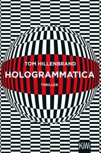 Hologrammatica: Thriller - Will Hillenbrand