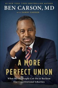 A More Perfect Union: What We the People Can Do to Reclaim Our Constitutional Liberties - Ben Carson M.D., Candy Carson