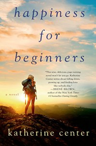 Happiness for Beginners: A Novel - Katherine Center