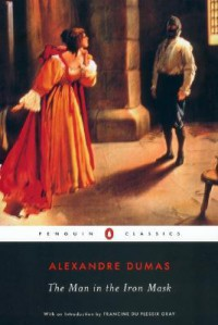 The Man in the Iron Mask - Alexandre Dumas, Francine du Plessix Gray, Joachim Neugroschel