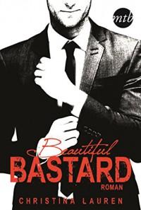 Beautiful Bastard (The Beautiful-Series 1) - Christina Lauren, Mette Friedrichs