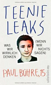 Teenie-Leaks: Was wir wirklich denken (wenn wir nichts sagen) - Paul David Bühre