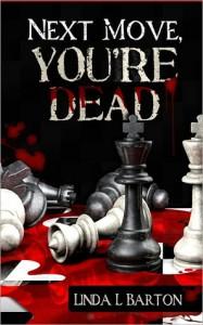 Next Move, You're Dead - Linda L. Barton
