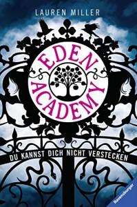 Eden Academy - Du kannst dich nicht verstecken - Lauren Miller, Sylke Hachmeister