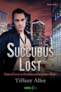 Succubus Lost (From the Files of the Otherworlder Enforcement Agency, #2) - Tiffany Allee