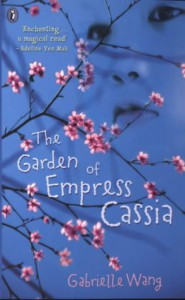 The Garden of Empress Cassia - Gabrielle Wang