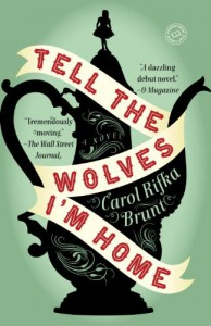 Tell the Wolves I'm Home: A Novel - Carol Rifka Brunt