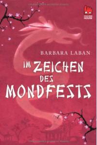 Im Zeichen des Mondfests - Barbara Laban